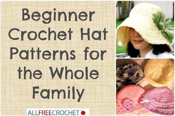 Crochet Patterns For Baby Hats For Beginners : 28 Beginner Crochet Hat Patterns for the Whole Family ...